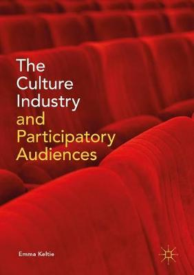 The Culture Industry and Participatory Audiences (Hardback)