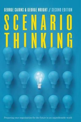 Scenario Thinking: Preparing Your Organization for the Future in an Unpredictable World (Hardback)