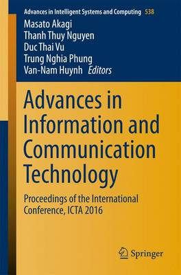 Advances in Information and Communication Technology: Proceedings of the International Conference, ICTA 2016 - Advances in Intelligent Systems and Computing 538 (Paperback)