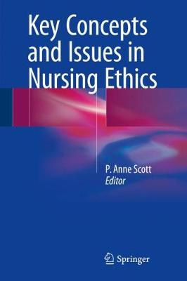 Key Concepts and Issues in Nursing Ethics (Hardback)
