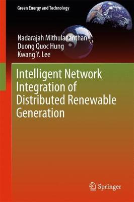 Intelligent Network Integration of Distributed Renewable Generation - Green Energy and Technology (Hardback)