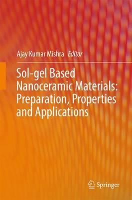 Sol-gel Based Nanoceramic Materials: Preparation, Properties and Applications (Hardback)