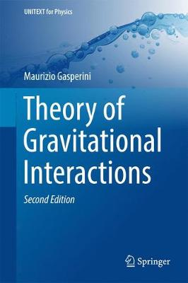 Theory of Gravitational Interactions - UNITEXT for Physics (Hardback)