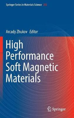 High Performance Soft Magnetic Materials - Springer Series in Materials Science 252 (Hardback)