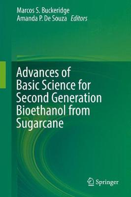 Advances of Basic Science for Second Generation Bioethanol from Sugarcane (Hardback)