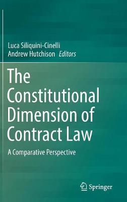 The Constitutional Dimension of Contract Law: A Comparative Perspective (Hardback)