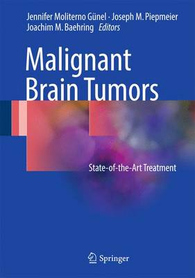 Malignant Brain Tumors: State-of-the-Art Treatment (Hardback)