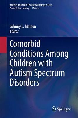 Comorbid Conditions Among Children with Autism Spectrum Disorders - Autism and Child Psychopathology Series (Paperback)