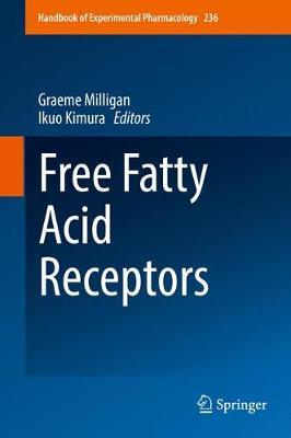 Free Fatty Acid Receptors - Handbook of Experimental Pharmacology 236 (Hardback)