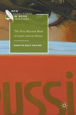 The New Russian Book: A Graphic Cultural History - New Directions in Book History (Hardback)