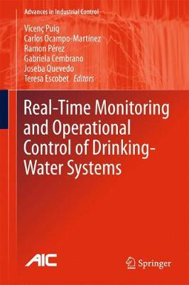 Real-time Monitoring and Operational Control of Drinking-Water Systems - Advances in Industrial Control (Hardback)
