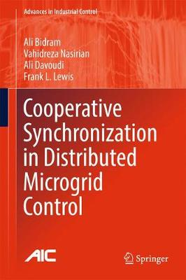 Cooperative Synchronization in Distributed Microgrid Control - Advances in Industrial Control (Hardback)