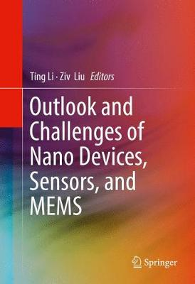 Outlook and Challenges of Nano Devices, Sensors, and MEMS (Hardback)