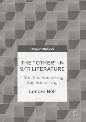 """The """"Other"""" In 9/11 Literature: If You See Something, Say Something (Hardback)"""
