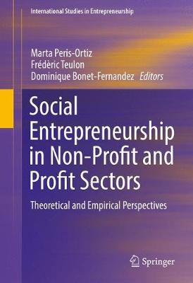 Social Entrepreneurship in Non-Profit and Profit Sectors: Theoretical and Empirical Perspectives - International Studies in Entrepreneurship 36 (Hardback)
