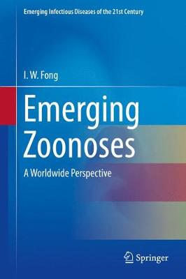 Emerging Zoonoses: A Worldwide Perspective - Emerging Infectious Diseases of the 21st Century (Hardback)