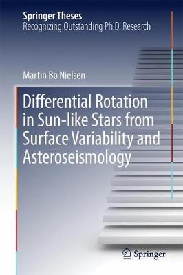 Differential Rotation in Sun-like Stars from Surface Variability and Asteroseismology - Springer Theses (Hardback)
