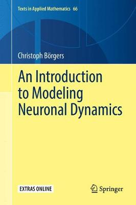 An Introduction to Modeling Neuronal Dynamics - Texts in Applied Mathematics 66 (Hardback)