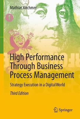 High Performance Through Business Process Management: Strategy Execution in a Digital World (Hardback)