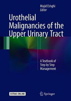 Urothelial Malignancies of the Upper Urinary Tract: A Textbook of Step by Step Management (Hardback)