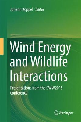 Wind Energy and Wildlife Interactions: Presentations from the CWW2015 Conference (Hardback)