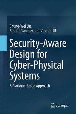 Security-Aware Design for Cyber-Physical Systems: A Platform-Based Approach (Hardback)