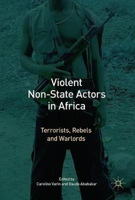 Violent Non-State Actors in Africa: Terrorists, Rebels and Warlords (Hardback)