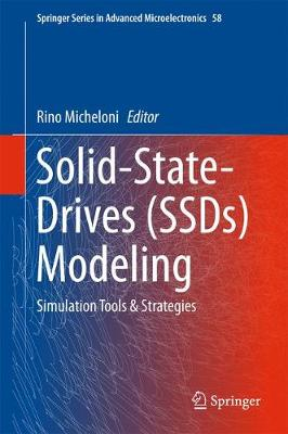 Solid-State-Drives (SSDs) Modeling: Simulation Tools & Strategies - Springer Series in Advanced Microelectronics 58 (Hardback)