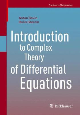 Introduction to Complex Theory of Differential Equations - Frontiers in Mathematics (Paperback)