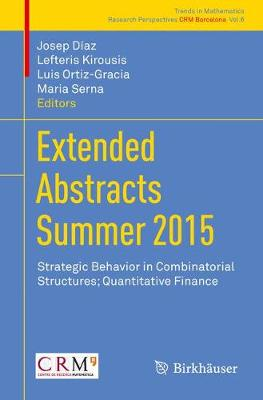Extended Abstracts Summer 2015: Strategic Behavior in Combinatorial Structures; Quantitative Finance - Trends in Mathematics 6 (Paperback)