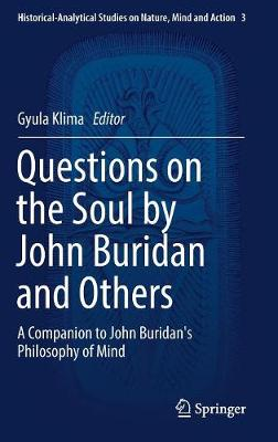Questions on the Soul by John Buridan and Others: A Companion to John Buridan's Philosophy of Mind - Historical-Analytical Studies on Nature, Mind and Action 3 (Hardback)