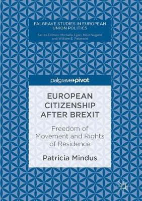 European Citizenship after Brexit: Freedom of Movement and Rights of Residence - Palgrave Studies in European Union Politics (Hardback)