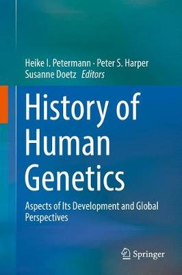 History of Human Genetics: Aspects of Its Development and Global Perspectives (Hardback)