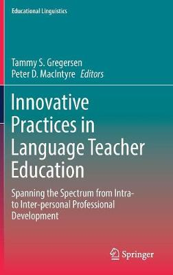 Innovative Practices in Language Teacher Education: Spanning the Spectrum from Intra- to Inter-personal Professional Development - Educational Linguistics 30 (Hardback)
