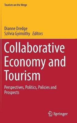 Collaborative Economy and Tourism: Perspectives, Politics, Policies and Prospects - Tourism on the Verge (Hardback)