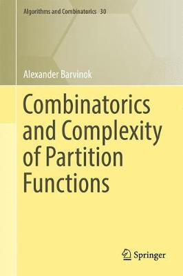 Combinatorics and Complexity of Partition Functions - Algorithms and Combinatorics 30 (Hardback)