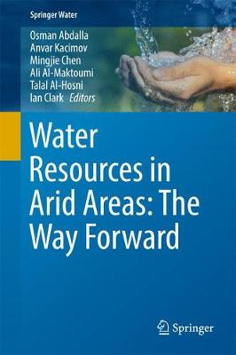 Water Resources in Arid Areas: The Way Forward - Springer Water (Hardback)