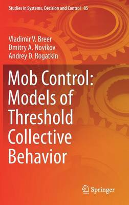 Mob Control: Models of Threshold Collective Behavior - Studies in Systems, Decision and Control 85 (Hardback)
