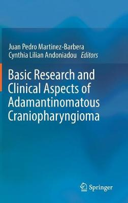 Basic Research and Clinical Aspects of Adamantinomatous Craniopharyngioma (Hardback)