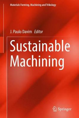 Sustainable Machining - Materials Forming, Machining and Tribology (Hardback)