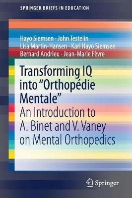 """Transforming IQ into """"Orthopedie Mentale"""": An Introduction to A. Binet and V. Vaney on Mental Orthopedics - SpringerBriefs in Education (Paperback)"""