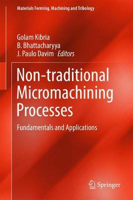 Non-traditional Micromachining Processes: Fundamentals and Applications - Materials Forming, Machining and Tribology (Hardback)