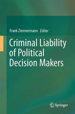 Criminal Liability of Political Decision-Makers: A Comparative Perspective (Hardback)