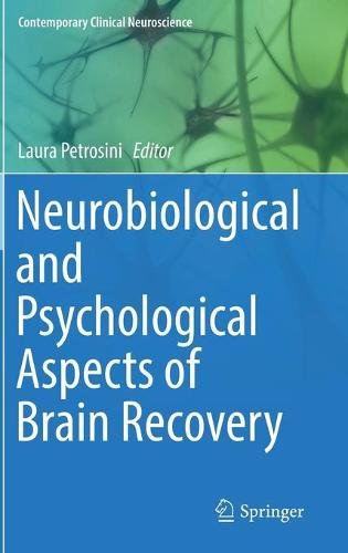 Neurobiological and Psychological Aspects of Brain Recovery - Contemporary Clinical Neuroscience (Hardback)