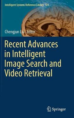 Recent Advances in Intelligent Image Search and Video Retrieval - Intelligent Systems Reference Library 121 (Hardback)