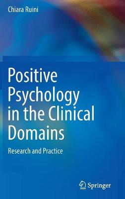 Positive Psychology in the Clinical Domains: Research and Practice (Hardback)