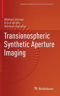Transionospheric Synthetic Aperture Imaging - Applied and Numerical Harmonic Analysis (Hardback)