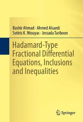 Hadamard-Type Fractional Differential Equations, Inclusions and Inequalities (Hardback)