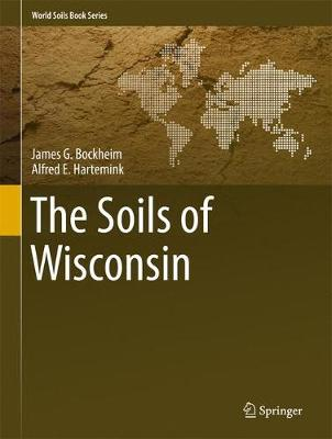 The Soils of Wisconsin - World Soils Book Series (Hardback)