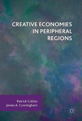 Creative Economies in Peripheral Regions (Hardback)